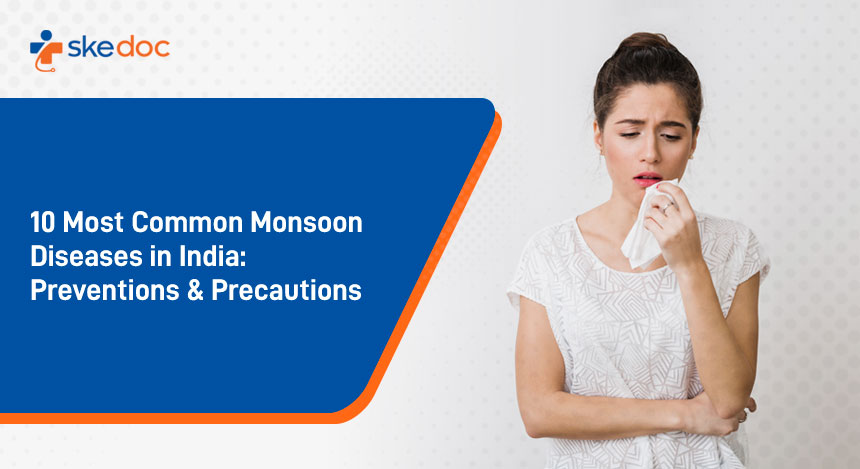 10 Most Common Monsoon Diseases in India - Prevention and Precautions