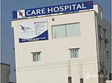 N Care Hospital - Beeramguda, Hyderabad