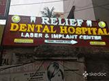 Relief Dental Hospital Laser & Implant Centre - Ashok Nagar, Hyderabad