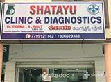 Shatayu Clinic and Diagnostics - Kondapur