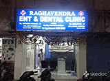 Raghavendra ENT & DENTAL Clinic - Dilsukhnagar